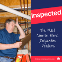 The Most Common Problems Found in Home Inspections
