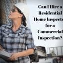 Can I Hire a Residential Home Inspector for a Commercial Inspection
