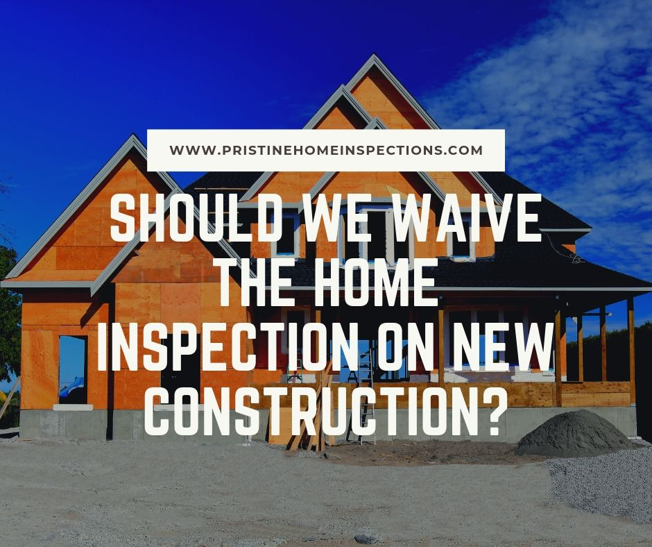Should We Waive the Home Inspection on New Construction