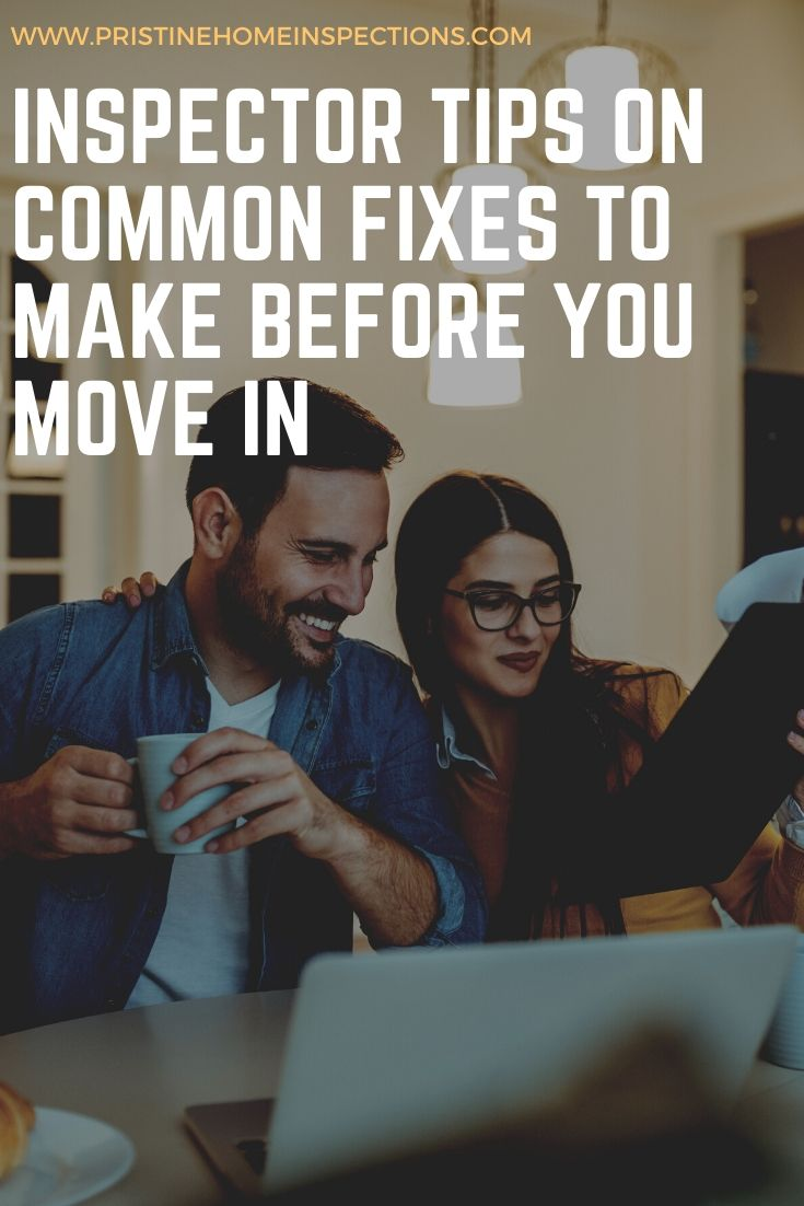 Inspector Tips on Common Fixes to Make Before You Move In