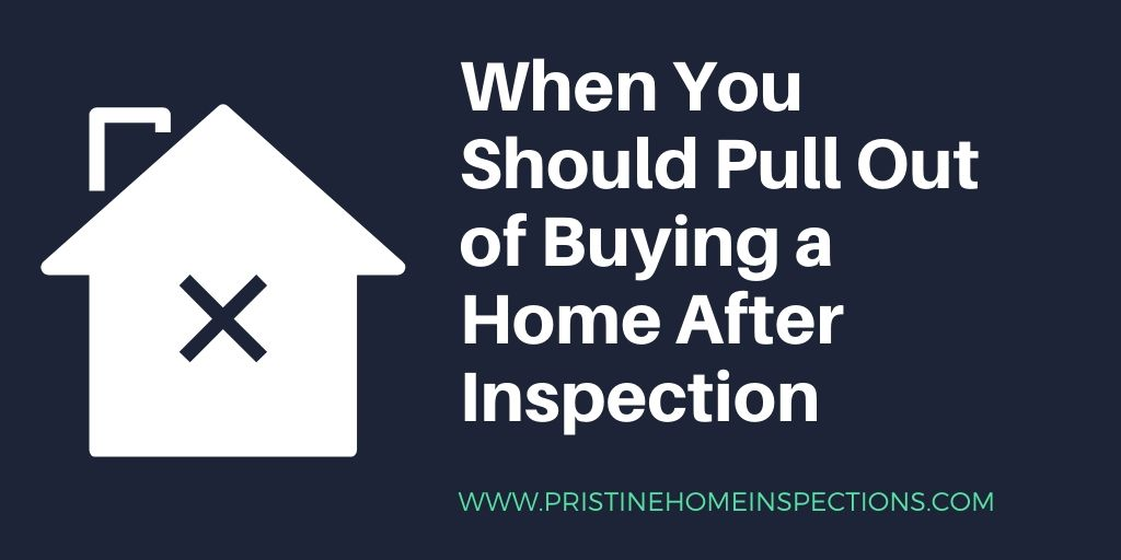 When You Should Pull Out of Buying a Home After Inspection