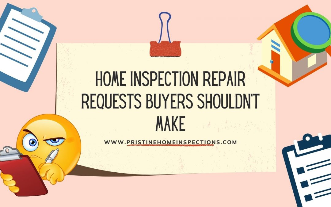 Home Inspection Repair Requests Buyers Shouldn't Make