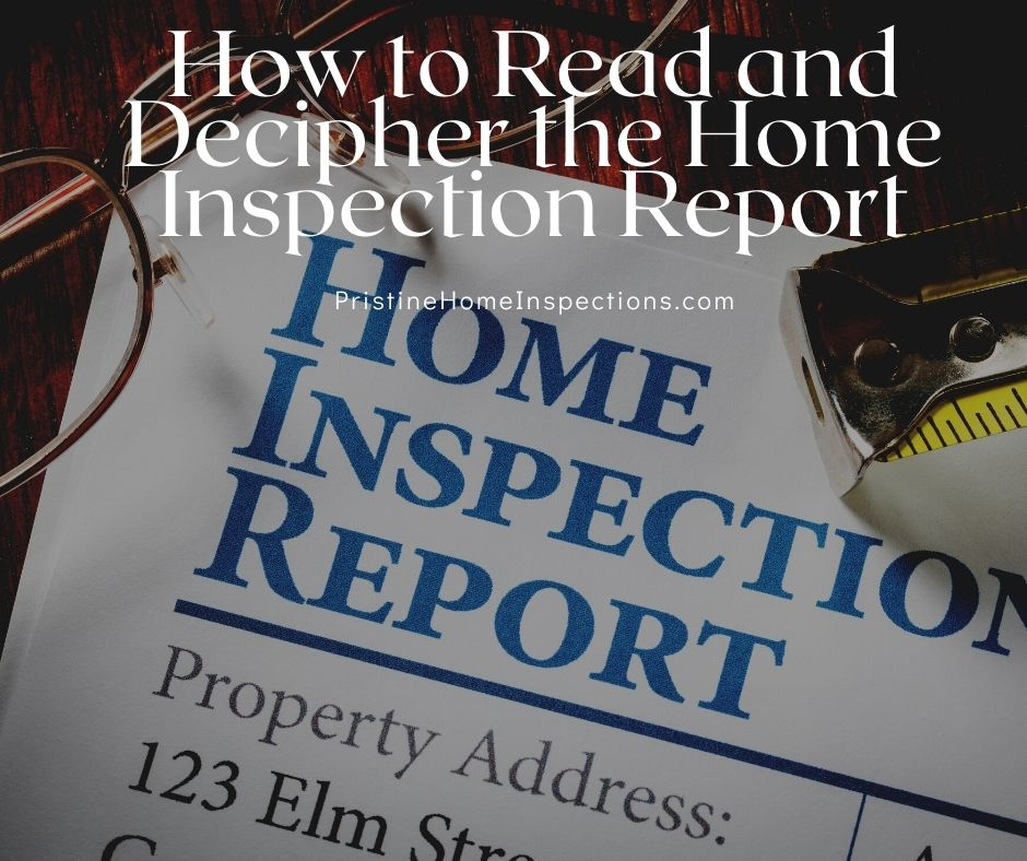 How to Read and Decipher the Home Inspection Report