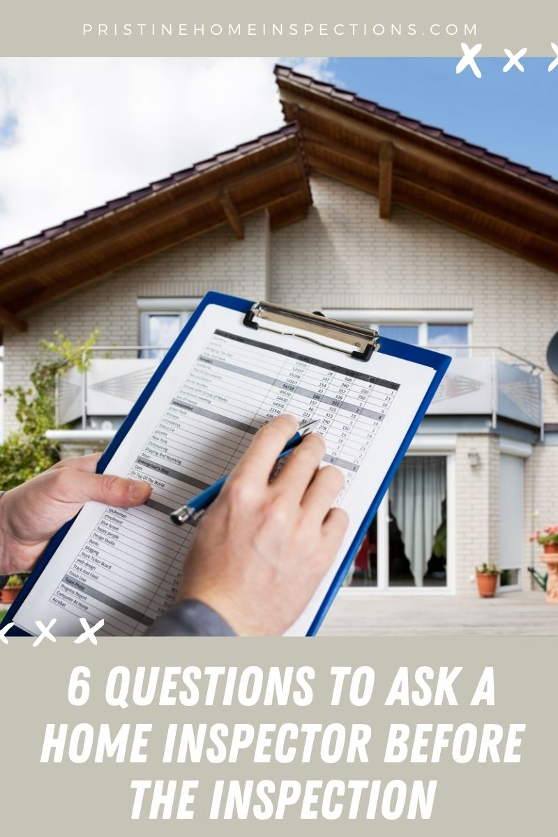 6 Questions to Ask a Home Inspector Before the Inspection