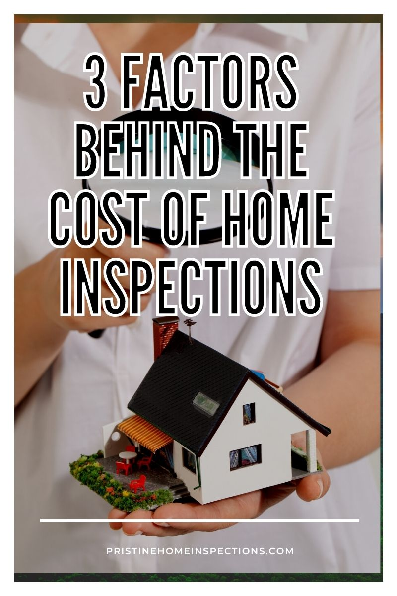 3 Factors Behind the Cost of Home Inspections