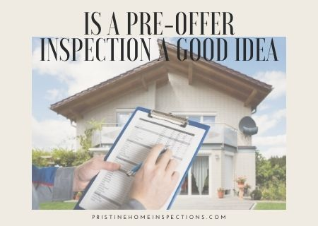 Is a Pre-Offer Inspection a Good Idea