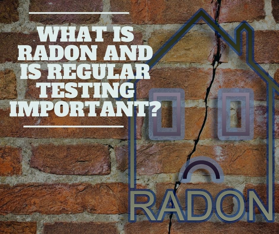 What is Radon and is Regular Testing Important?