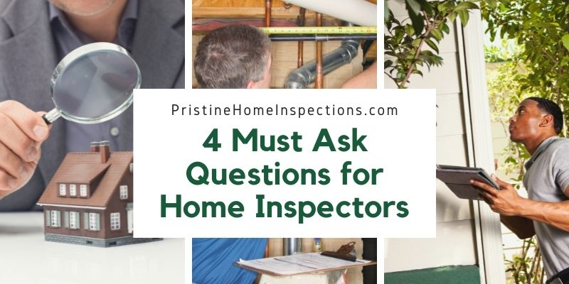 4 Must Ask Questions for Home Inspectors